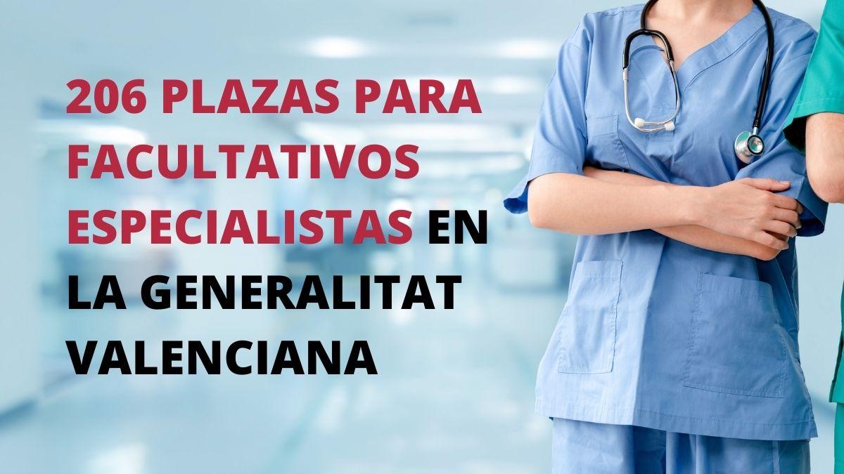 Convocatoria pruebas selectivas para la cobertura de 206 plazas de varias especialidades de facultativo/a especialista de instituciones sanitarias de la Generalitat Valenciana