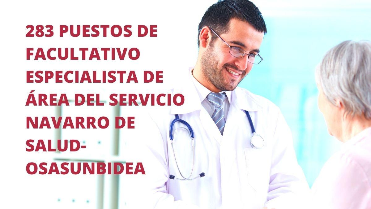 283 plazas de varias especialidades de Facultativo Especialista de Área del Servicio Navarro de Salud-Osasunbidea
