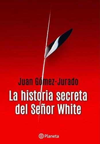 La historia secreta del señor White, de Juan Gómez-Jurado
