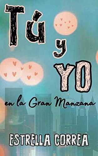 Tú y yo en la Gran Manzana: Novela Romántica Contemporánea (America'n Girls nº 1), de Estrella Correa
