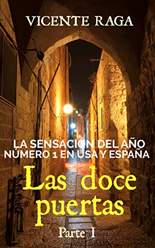 Las doce puertas: Parte I, de Vicente Raga