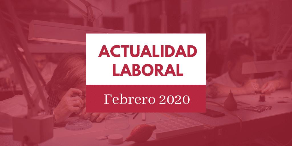 Actualidad del ámbito laboral - febrero 2020