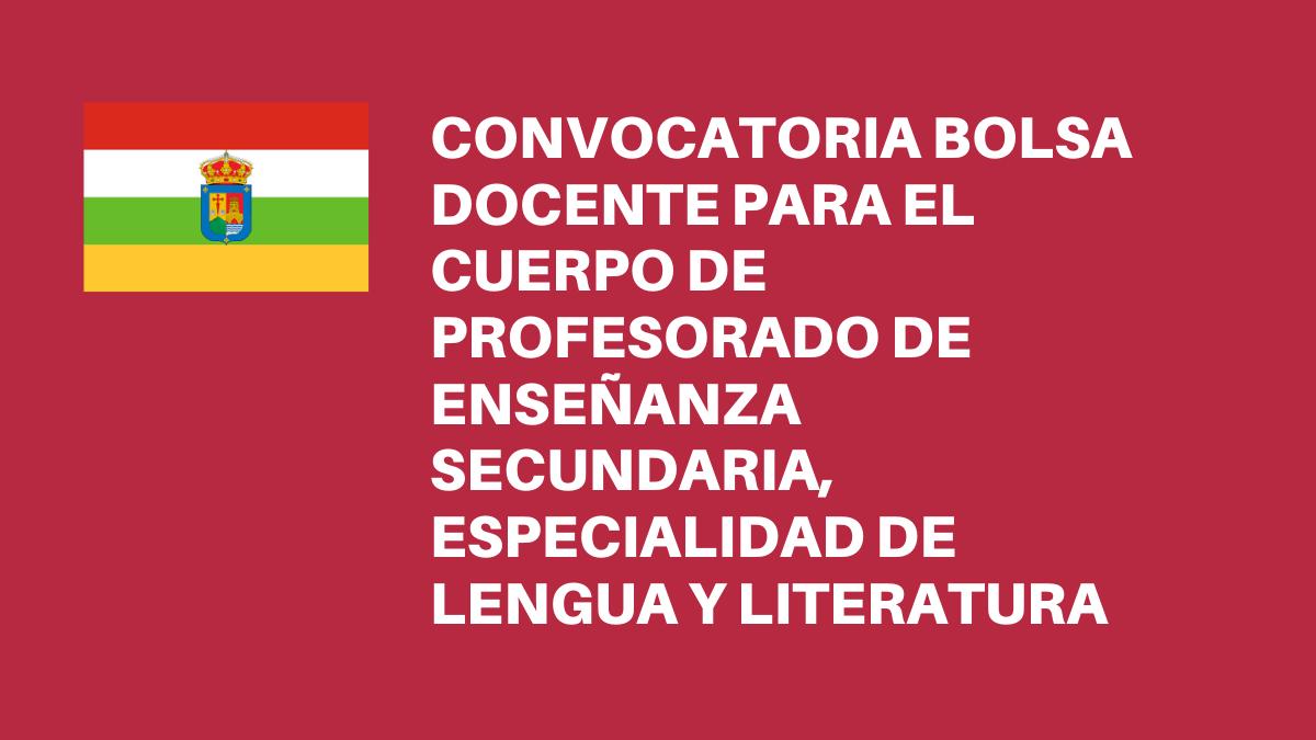 Convocatoria de bolsa docente para el cuerpo de Profesorado de Enseñanza Secundaria, en la especialidad de Lengua y Literatura