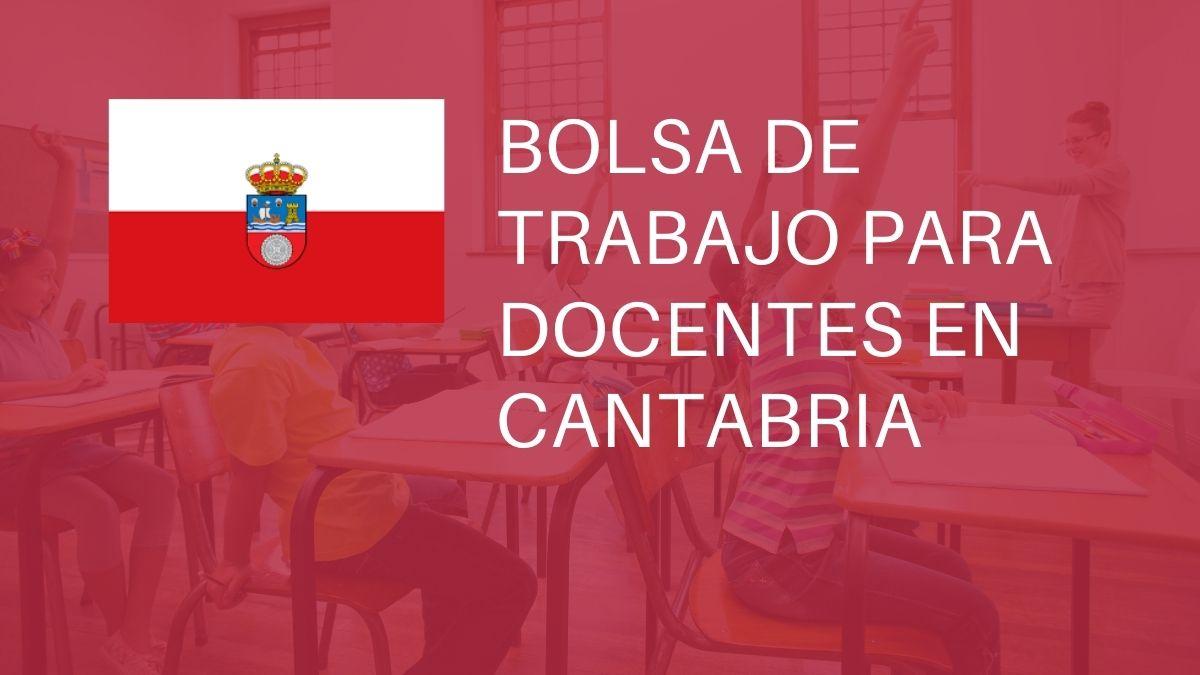 Convocatoria extraordinaria bolsas docentes para varias especialidades del Cuerpo de Profesorado de Enseñanza Secundaria y Profesorado Técnico de Formación Profesional en Cantabria