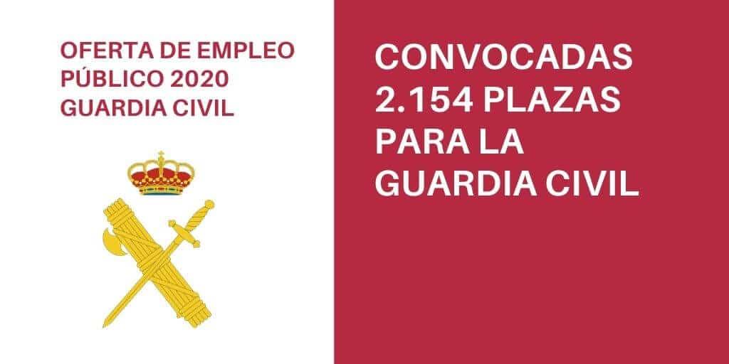 Convocatoria de proceso selectivo para cubrir 2.154 plazas para la incorporación a la Escala de Cabos y Guardias en los centros docentes de formación de la Guardia Civil