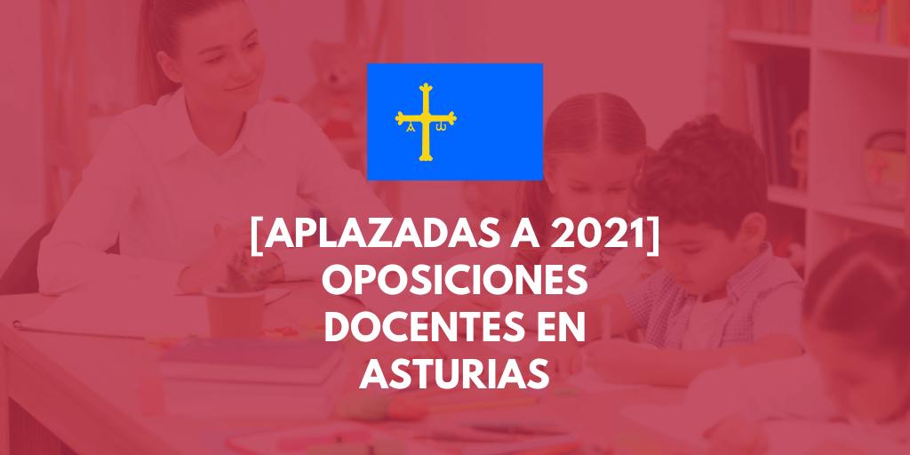 ASTURIAS aplaza las oposiciones al cuerpo de profesores de enseñanza secundaria a 2021