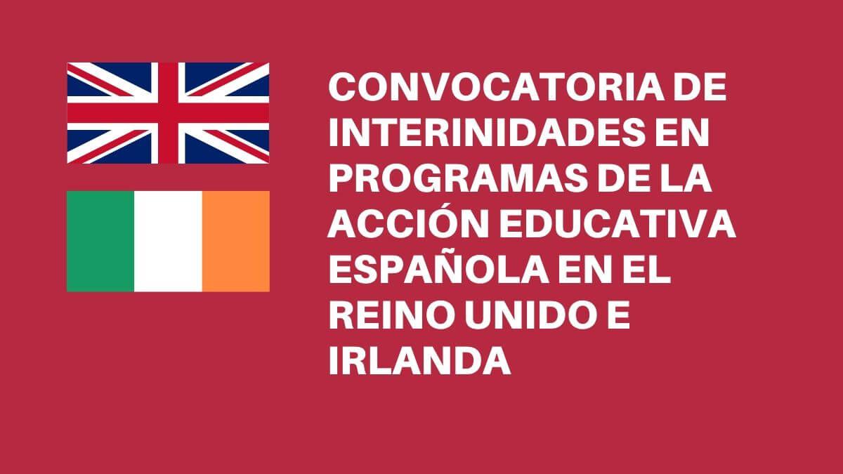 Convocatoria de interinidades en programas de la acción educativa española en el Reino Unido e Irlanda